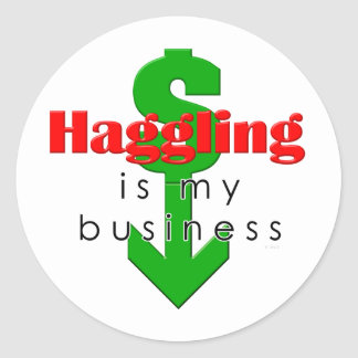 Haggling Is My Business Sticker