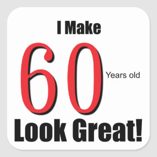 ¡Hago 60 años de la mirada grandes! Pegatina Cuadrada