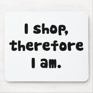 Hago compras, por lo tanto estoy tapete de ratones