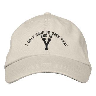 Hago compras solamente el los días que terminan en gorra de beisbol bordada