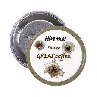 Hago el gran botón del café pin redondo de 2 pulgadas