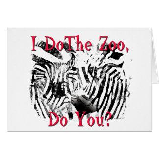 ¿Hago el parque zoológico, hace usted? Tarjeta De Felicitación