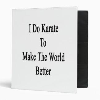 Hago karate para hacer el mundo mejor