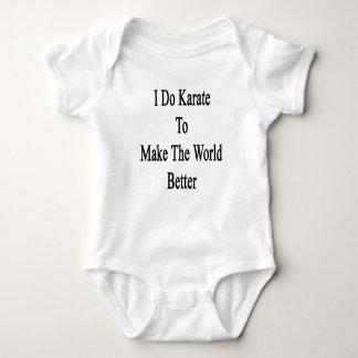 Hago karate para hacer el mundo mejor tshirt