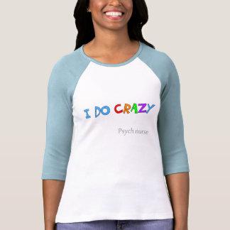 """""""Hago"""" la camiseta divertida loca de la enfermera Playeras"""