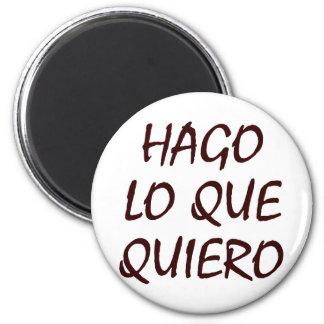 Hago Lo Que Quiero 2 Inch Round Magnet