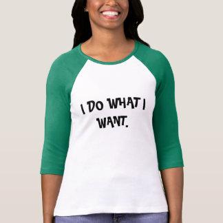 Hago lo que quiero camisas