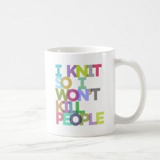 Hago punto así que no mataré a la taza de la gente