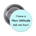 ¡Hago que una nueva actitud me pregunte cómo! Pins
