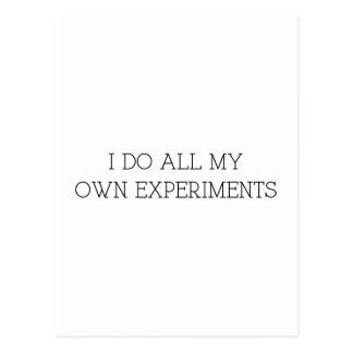 Hago todos mis propios experimentos tarjetas postales