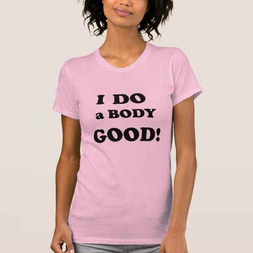 Hago un cuerpo bueno camiseta