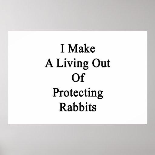 Hago una vida fuera de conejos de protección posters
