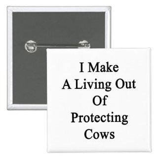 Hago una vida fuera de vacas de protección pins