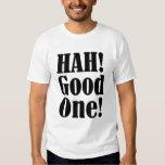 ¡Hah! Camiseta del buen la una cínico divertido de Remeras