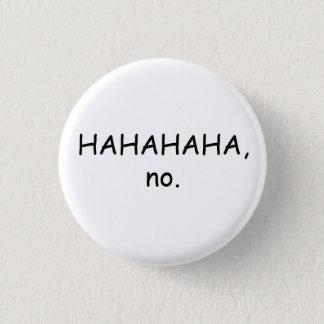 HAHAHA no Button
