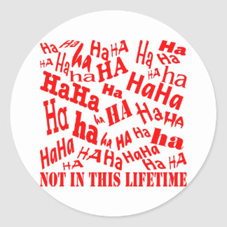 Hahaha no en este curso de la vida pegatina redonda