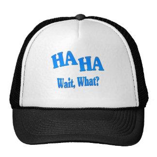 HaHaWaitWhat4 Trucker Hat