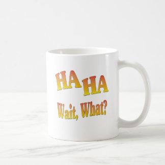 HaHaWaitWhat6 Coffee Mug