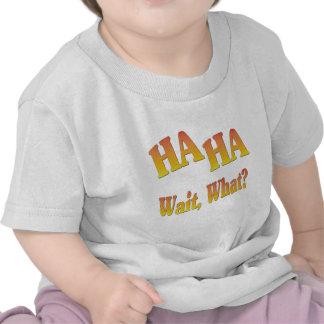 HaHaWaitWhat6 T-shirts