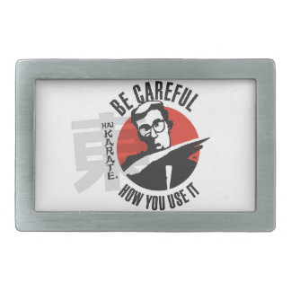Hai Karate Be Careful How You Use It Chop Belt Buckle