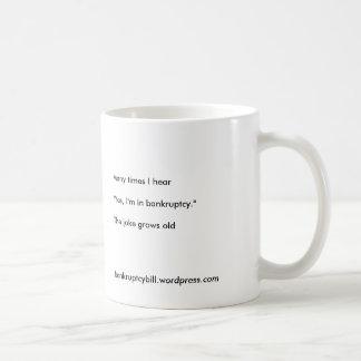 Haiku Mug- Yes I'm in bankruptcy