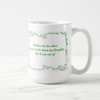Haikus Are Too Short Coffee Mug
