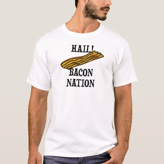 Hail Bacon Nation T-Shirt