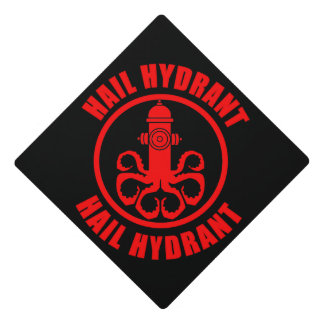 Hail Hydrant Graduation Cap Topper