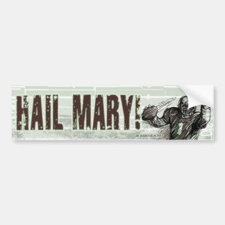 Hail Mary! Bumpersticker Car Bumper Sticker