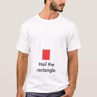Hail the rectangle T-Shirt
