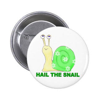 Hail the snail pinback button