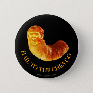 HAIL TO THE CHEAT-O PINBACK BUTTON