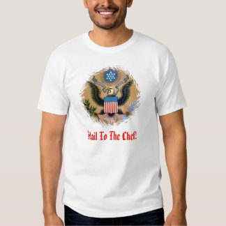 Hail To The CHEF! T-Shirt