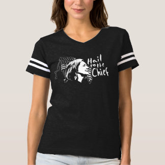 Hail to the Chief ( Hillary Clinton for President) T-shirt