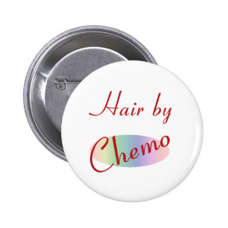 Hair by Chemo 2 Inch Round Button