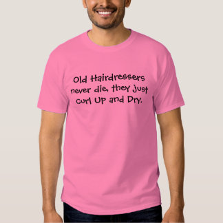 hair dressers joke tee shirt