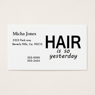 Hair Is So Yesterday Business Card