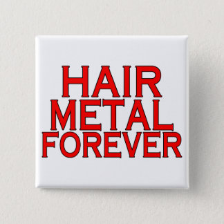 Hair Metal Forever Button