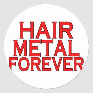 Hair Metal Forever Classic Round Sticker