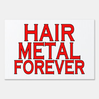 Hair Metal Forever Sign