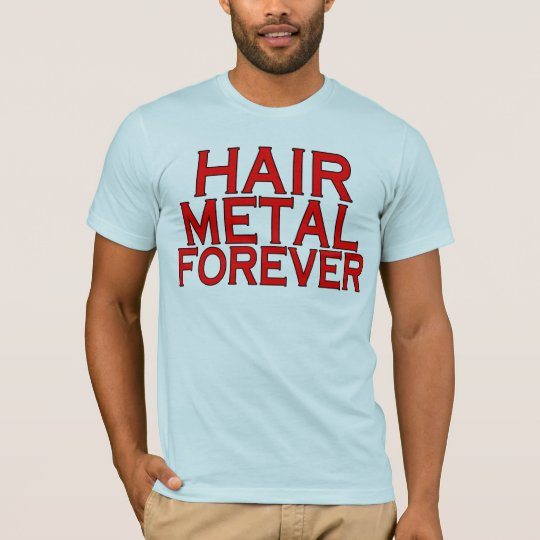 Hair Metal Forever T-Shirt