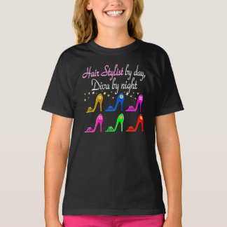 HAIR STYLIST BY DAY DIVA BY NIGHT T-Shirt