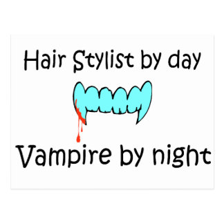 Hair Stylist By Day Vampire By Night Postcard