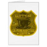 Hair Stylist Caffeine Addiction League Greeting Card