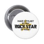 Hair Stylist Rock Star by Night Pinback Button