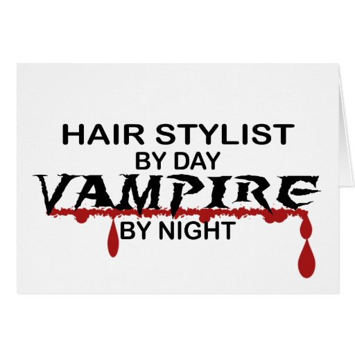 Hair Stylist Vampire by Night Greeting Cards