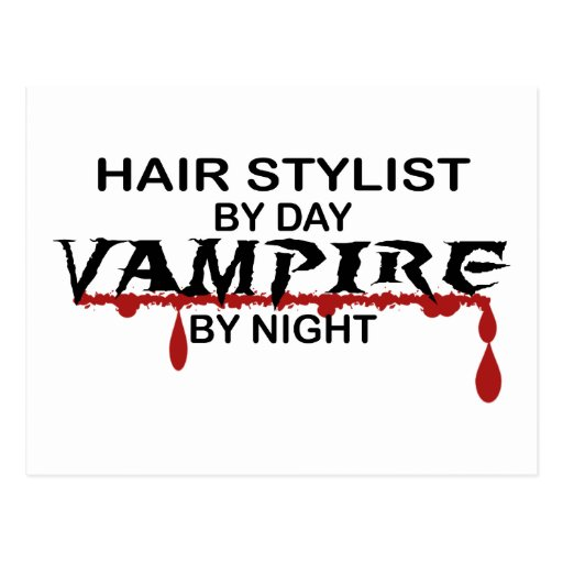 Hair Stylist Vampire by Night Post Cards