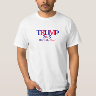 Hair to the Chief T-Shirt
