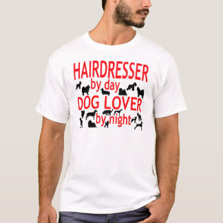 Hairdresser Dog Lover T-Shirt