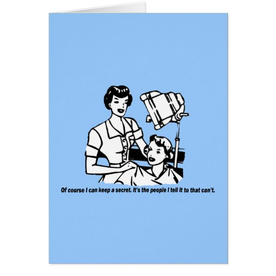Hairdresser Humor - Of course I can keep a secret Card